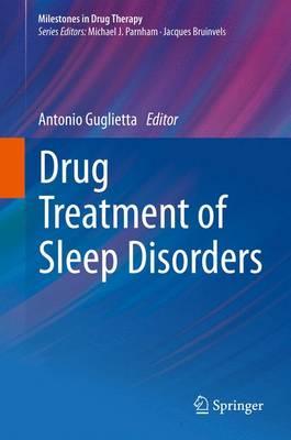 Drug Treatment of Sleep Disorders - Milestones in Drug Therapy (Hardback)