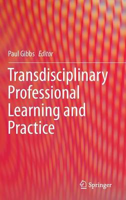 Transdisciplinary Professional Learning and Practice (Hardback)