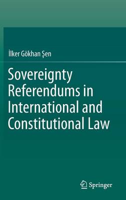 Sovereignty Referendums in International and Constitutional Law (Hardback)