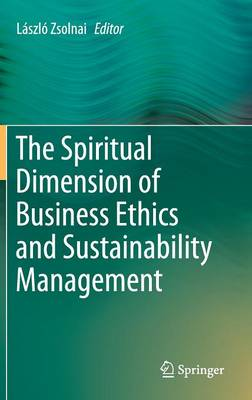 The Spiritual Dimension of Business Ethics and Sustainability Management (Hardback)