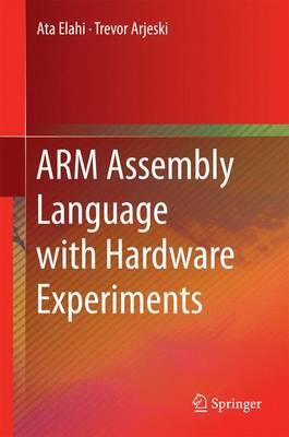 ARM Assembly Language with Hardware Experiments (Hardback)