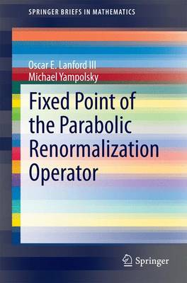 Fixed Point of the Parabolic Renormalization Operator - SpringerBriefs in Mathematics (Paperback)