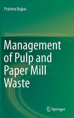 Management of Pulp and Paper Mill Waste (Hardback)
