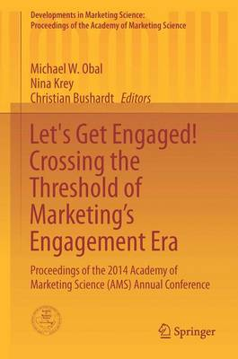 Let's Get Engaged! Crossing the Threshold of Marketing's Engagement Era: Proceedings of the 2014 Academy of Marketing Science (AMS) Annual Conference - Developments in Marketing Science: Proceedings of the Academy of Marketing Science (Hardback)