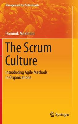 The Scrum Culture: Introducing Agile Methods in Organizations - Management for Professionals (Hardback)