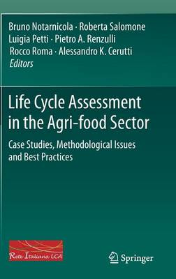 Life Cycle Assessment in the Agri-food Sector: Case Studies, Methodological Issues and Best Practices (Hardback)