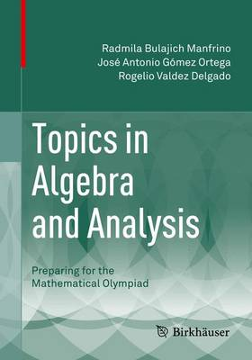 Topics in Algebra and Analysis: Preparing for the Mathematical Olympiad (Paperback)