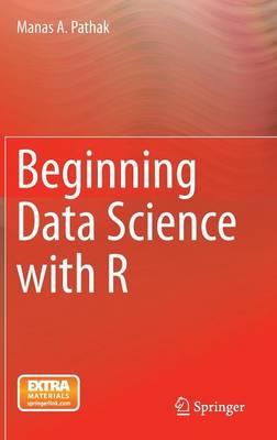 Beginning Data Science with R (Hardback)