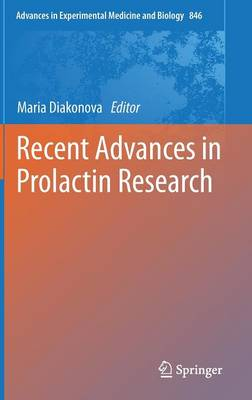 Recent Advances in Prolactin Research - Advances in Experimental Medicine and Biology 846 (Hardback)