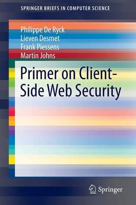 Primer on Client-Side Web Security - SpringerBriefs in Computer Science (Paperback)