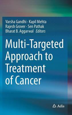 Multi-Targeted Approach to Treatment of Cancer (Hardback)