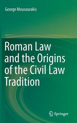 Roman Law and the Origins of the Civil Law Tradition (Hardback)