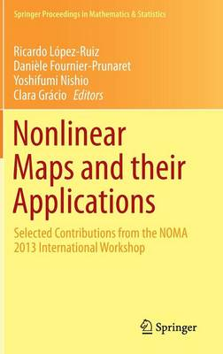 Nonlinear Maps and their Applications: Selected Contributions from the NOMA 2013 International Workshop - Springer Proceedings in Mathematics & Statistics 112 (Hardback)