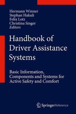 Handbook of Driver Assistance Systems: Basic Information, Components and Systems for Active Safety and Comfort