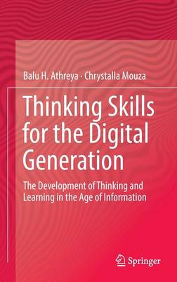 Thinking Skills for the Digital Generation: The Development of Thinking and Learning in the Age of Information (Hardback)