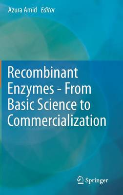 Recombinant Enzymes - From Basic Science to Commercialization (Hardback)