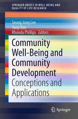 Community Well-Being and Community Development: Conceptions and Applications - SpringerBriefs in Well-Being and Quality of Life Research (Paperback)
