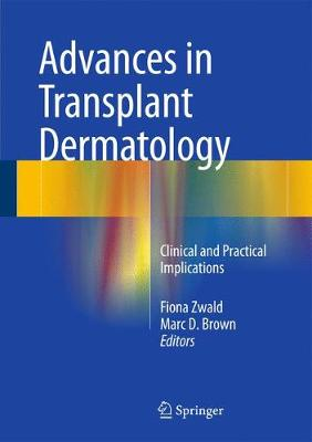 Advances in Transplant Dermatology: Clinical and Practical Implications (Hardback)