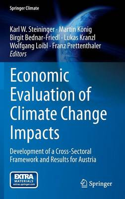 Economic Evaluation of Climate Change Impacts: Development of a Cross-Sectoral Framework and Results for Austria - Springer Climate (Hardback)