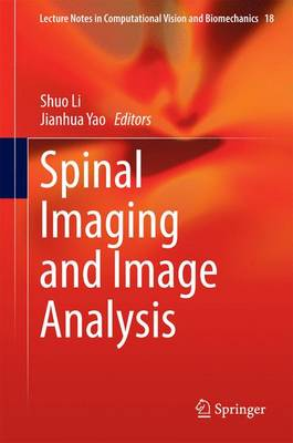 Spinal Imaging and Image Analysis - Lecture Notes in Computational Vision and Biomechanics 18 (Hardback)