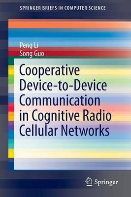 Cooperative Device-to-Device Communication in Cognitive Radio Cellular Networks - SpringerBriefs in Computer Science (Paperback)