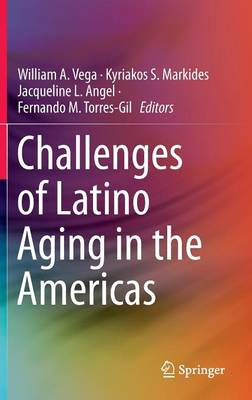 Challenges of Latino Aging in the Americas (Hardback)