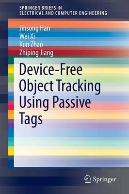 Device-Free Object Tracking Using Passive Tags - SpringerBriefs in Electrical and Computer Engineering (Paperback)