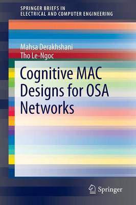 Cognitive MAC Designs for OSA Networks - SpringerBriefs in Electrical and Computer Engineering (Paperback)