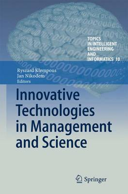 Innovative Technologies in Management and Science - Topics in Intelligent Engineering and Informatics 10 (Hardback)