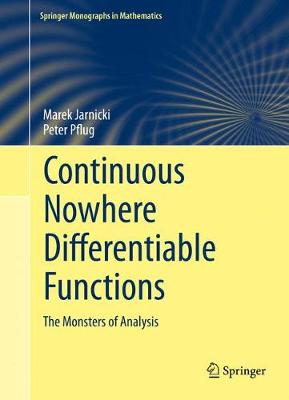 Continuous Nowhere Differentiable Functions: The Monsters of Analysis - Springer Monographs in Mathematics (Hardback)