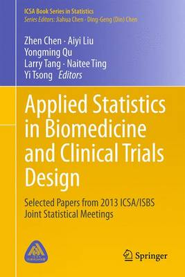 Applied Statistics in Biomedicine and Clinical Trials Design: Selected Papers from 2013 ICSA/ISBS Joint Statistical Meetings - ICSA Book Series in Statistics (Hardback)