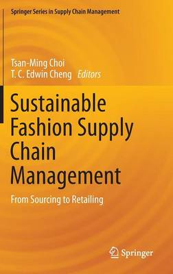 Sustainable Fashion Supply Chain Management: From Sourcing to Retailing - Springer Series in Supply Chain Management 1 (Hardback)