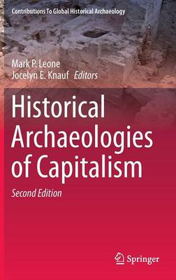 Historical Archaeologies of Capitalism - Contributions To Global Historical Archaeology (Hardback)