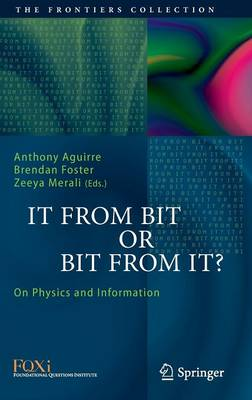 It From Bit or Bit From It?: On Physics and Information - The Frontiers Collection (Hardback)