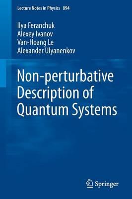 Non-perturbative Description of Quantum Systems - Lecture Notes in Physics 894 (Paperback)