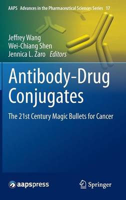 Antibody-Drug Conjugates: The 21st Century Magic Bullets for Cancer - AAPS Advances in the Pharmaceutical Sciences Series 17 (Hardback)