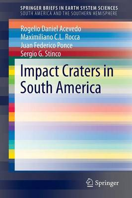 Impact Craters in South America - SpringerBriefs in Earth System Sciences (Paperback)