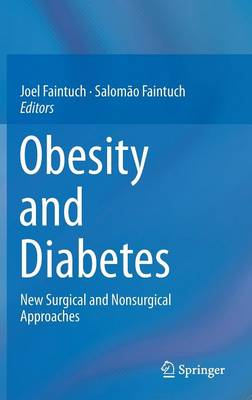 Obesity and Diabetes: New Surgical and Nonsurgical Approaches (Hardback)