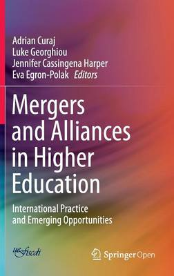 Mergers and Alliances in Higher Education: International Practice and Emerging Opportunities (Hardback)