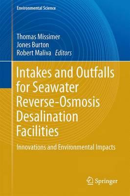 Intakes and Outfalls for Seawater Reverse-Osmosis Desalination Facilities: Innovations and Environmental Impacts - Environmental Science (Hardback)