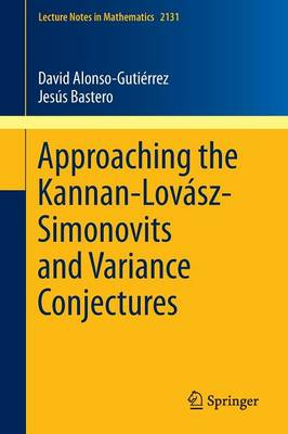 Approaching the Kannan-Lovasz-Simonovits and Variance Conjectures - Lecture Notes in Mathematics 2131 (Paperback)