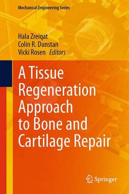 A Tissue Regeneration Approach to Bone and Cartilage Repair - Mechanical Engineering Series (Hardback)