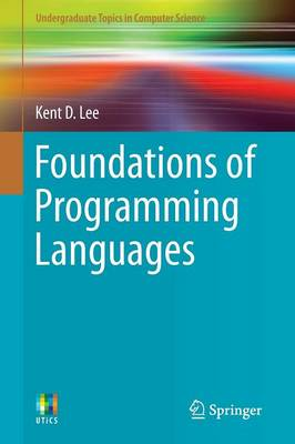 Foundations of Programming Languages - Undergraduate Topics in Computer Science (Paperback)