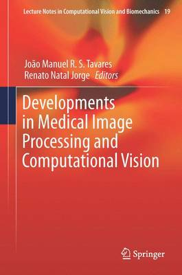 Developments in Medical Image Processing and Computational Vision - Lecture Notes in Computational Vision and Biomechanics 19 (Hardback)