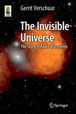 The Invisible Universe: The Story of Radio Astronomy - Astronomers' Universe (Paperback)