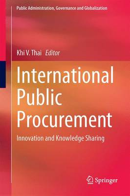 International Public Procurement: Innovation and Knowledge Sharing - Public Administration, Governance and Globalization 14 (Hardback)