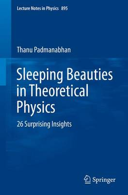 Sleeping Beauties in Theoretical Physics: 26 Surprising Insights - Lecture Notes in Physics 895 (Paperback)