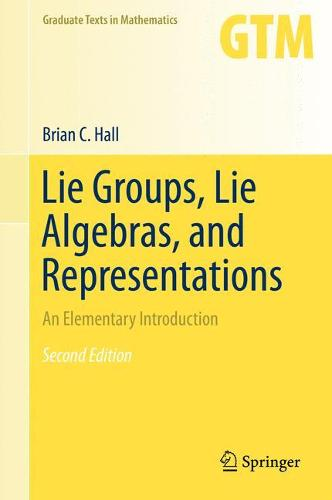 Lie Groups, Lie Algebras, and Representations: An Elementary Introduction - Graduate Texts in Mathematics 222 (Hardback)