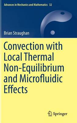 Convection with Local Thermal Non-Equilibrium and Microfluidic Effects - Advances in Mechanics and Mathematics 32 (Hardback)
