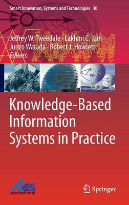 Knowledge-Based Information Systems in Practice - Smart Innovation, Systems and Technologies 30 (Hardback)